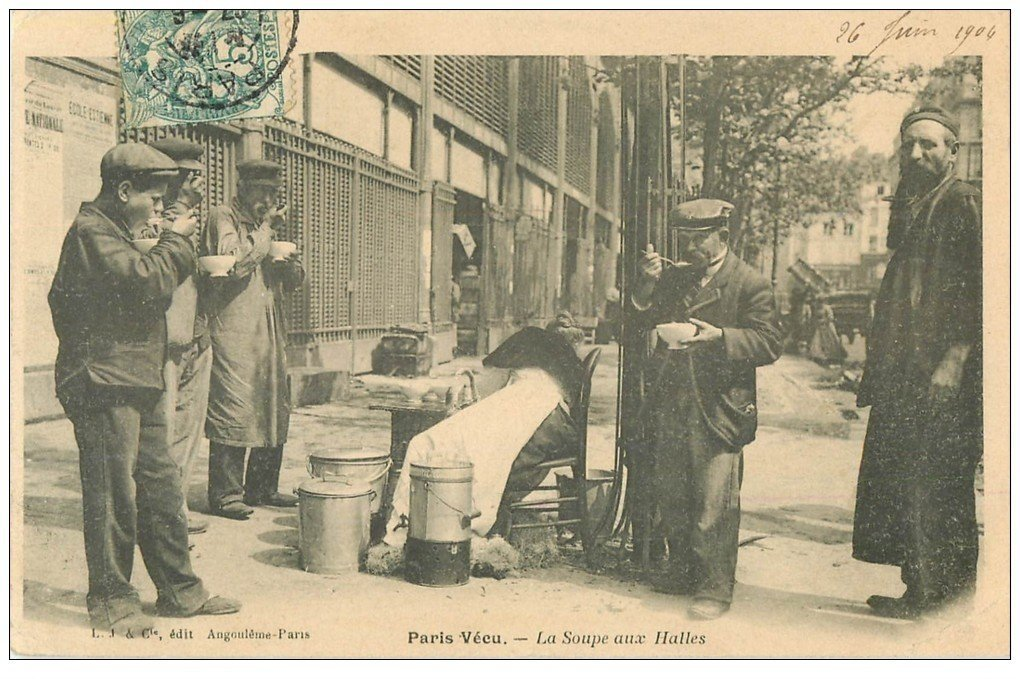 carte postale ancienne PARIS VECU. La Soupe aux Halles 1906