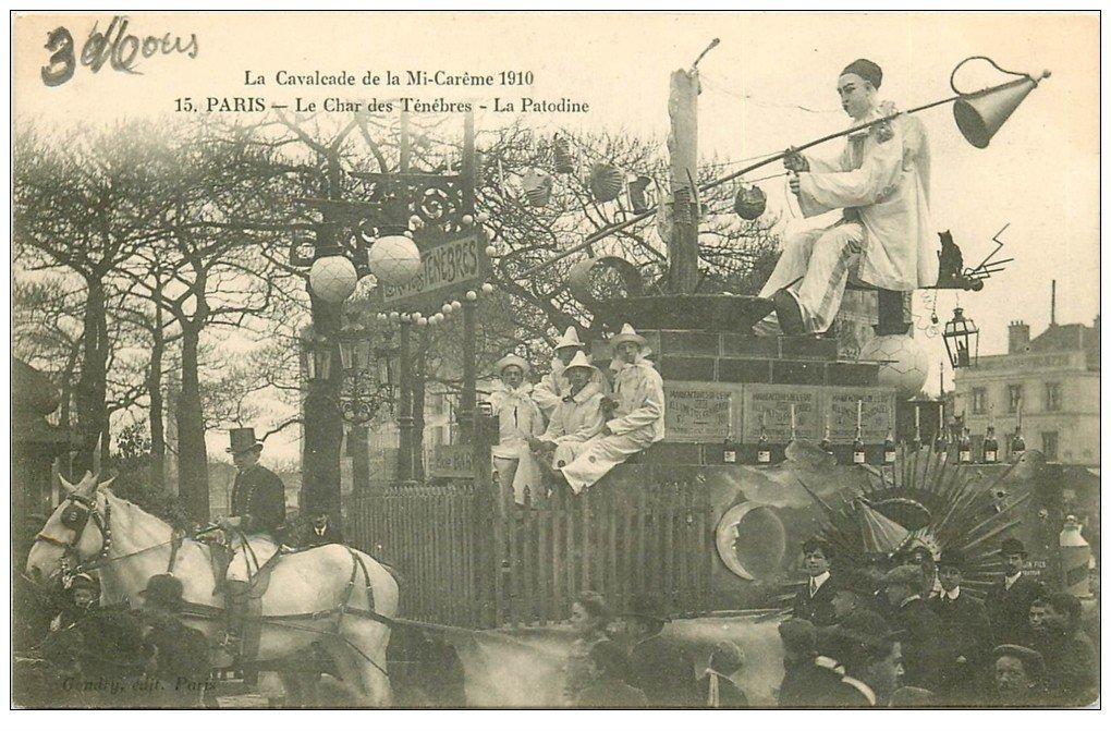 carte postale ancienne PARIS. Le Char des Ténèbres. La Patodine. Cavalcade de la Mi-Carême 1910. Cortège et Char des Etudiants