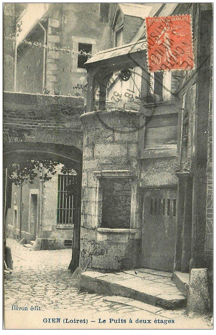 carte postale ancienne 45 GIEN. Le Puits à deux étages 1923
