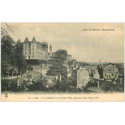 carte postale ancienne 64 PAU. Château et Basse Ville vers 1900