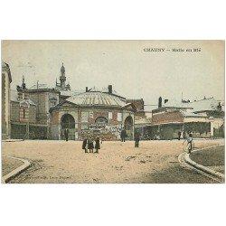 carte postale ancienne 02 CHAUNY. Halle au Blé 1905