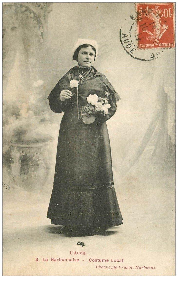 carte postale ancienne 11 NARBONNE. Costume Local la Narbonnaise 1917