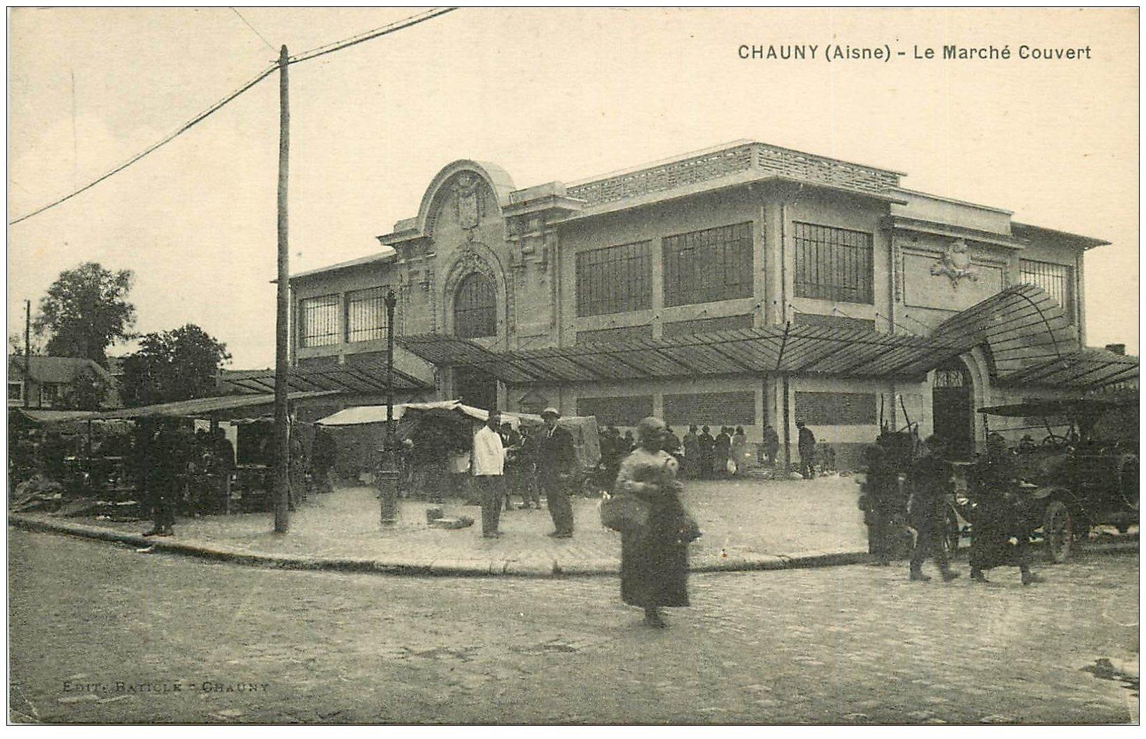 carte postale ancienne 02 CHAUNY. Le Marché Couvert 1910