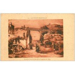 carte postale ancienne 50 GRANVILLE. Ancien Pont de Bois de la Tranchée en 1840