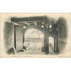 carte postale ancienne 50 GRANVILLE. La Grande Porte vers 1900