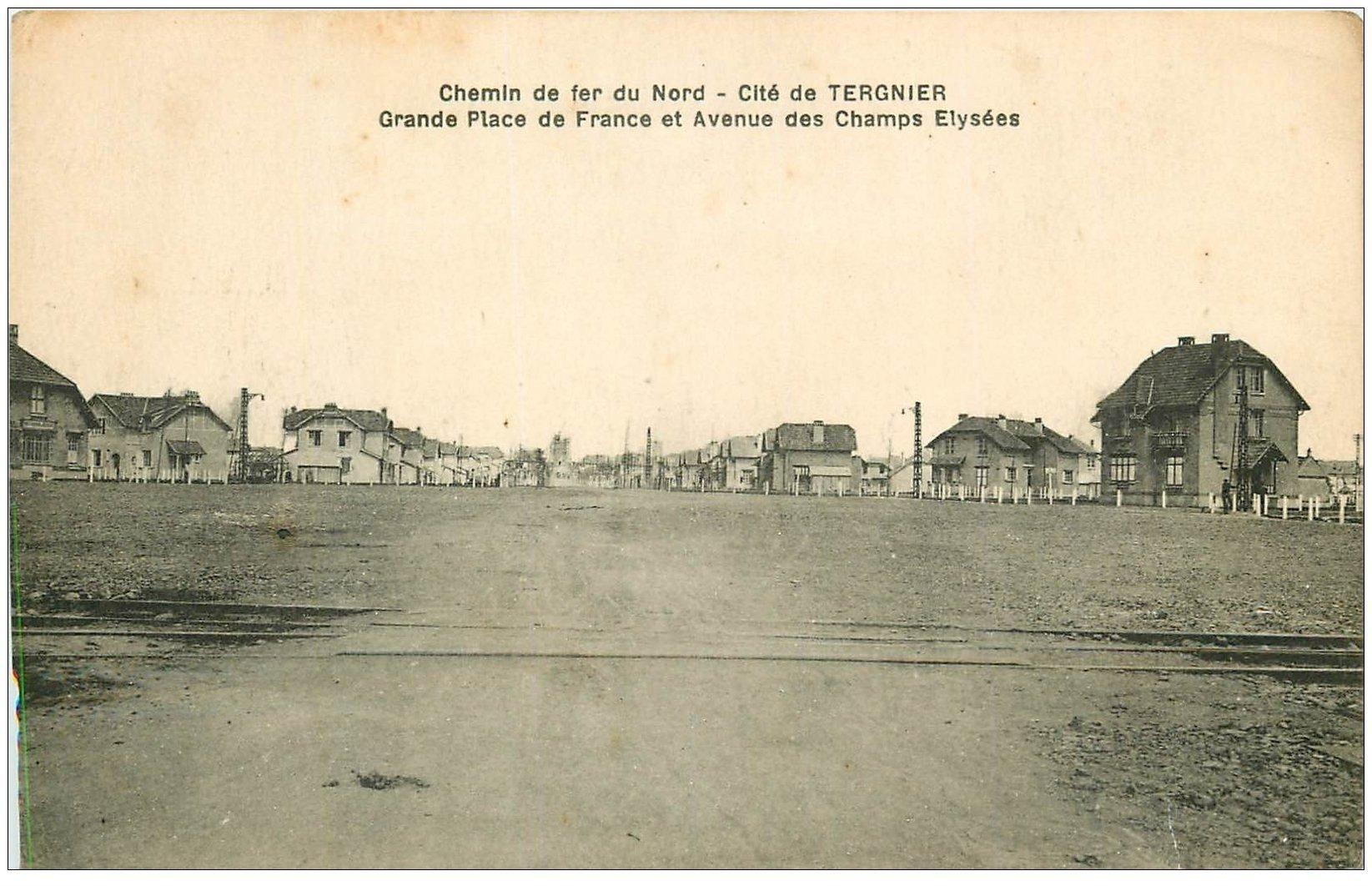 carte postale ancienne 02 CITE DE TERGNIER. Grand Place de France Avenue des Champs Elysées. Chemin de Fer du Nord