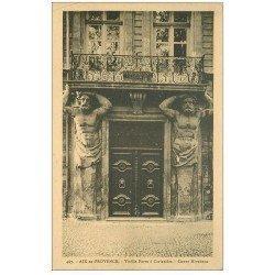 carte postale ancienne 13 AIX-EN-PROVENCE. Vielle Porte à Cariatides Cours Mirabeau