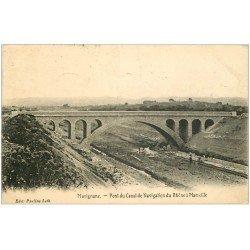 carte postale ancienne 13 MARIGNANE. Pont du Canal de Navigation du Rhône à Marseille Ouvriers des rails 1922
