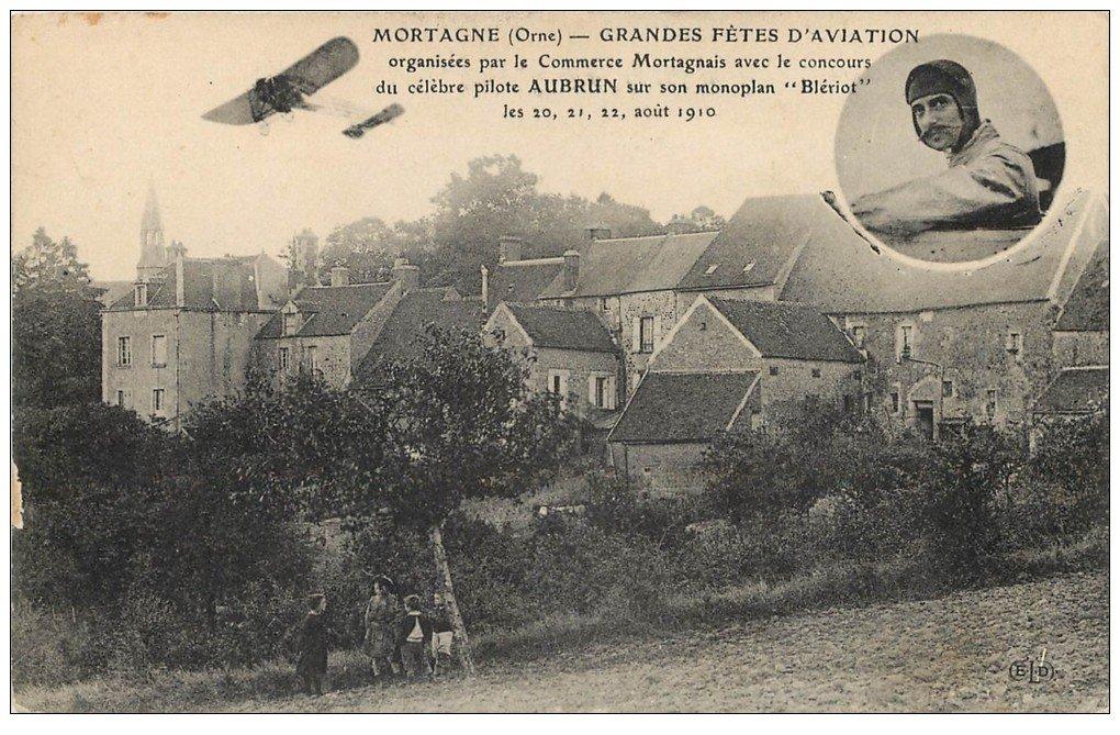 carte postale ancienne 61 MORTAGNE. Fêtes Aviation. Pilote Aubrun sur Monoplan Blériot en 1910