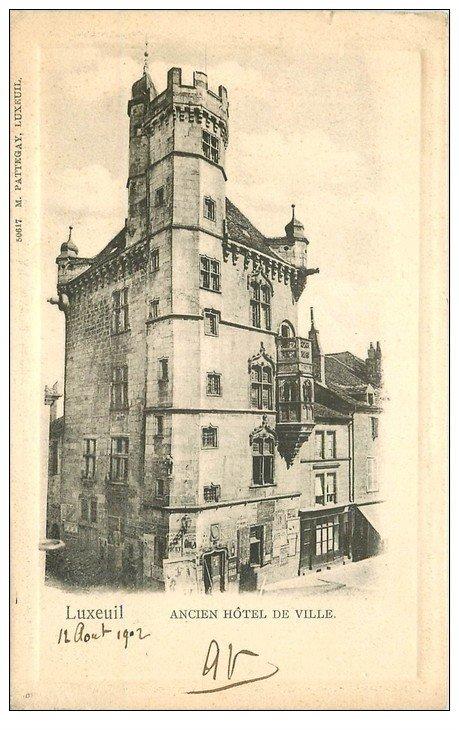 carte postale ancienne 70 LUXEUIL. Ancien Hôtel de Ville 1902