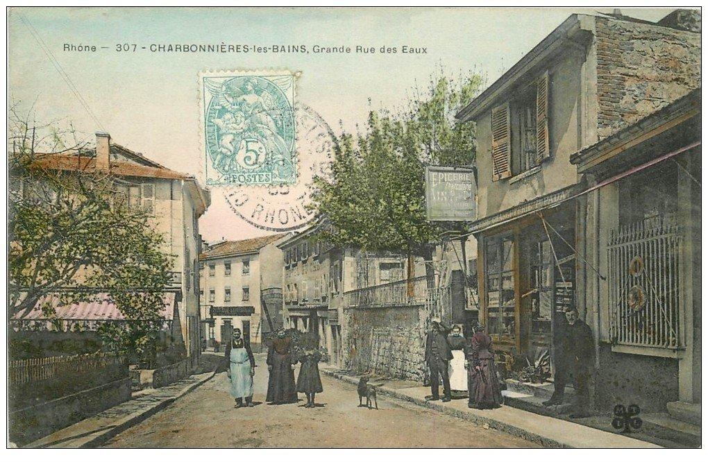 carte postale ancienne 69 CHARBONNIERES-LES-BAINS. La Grande Rue des Eaux 1905 Epicerie Charcuterie Paday et Cartes Postales