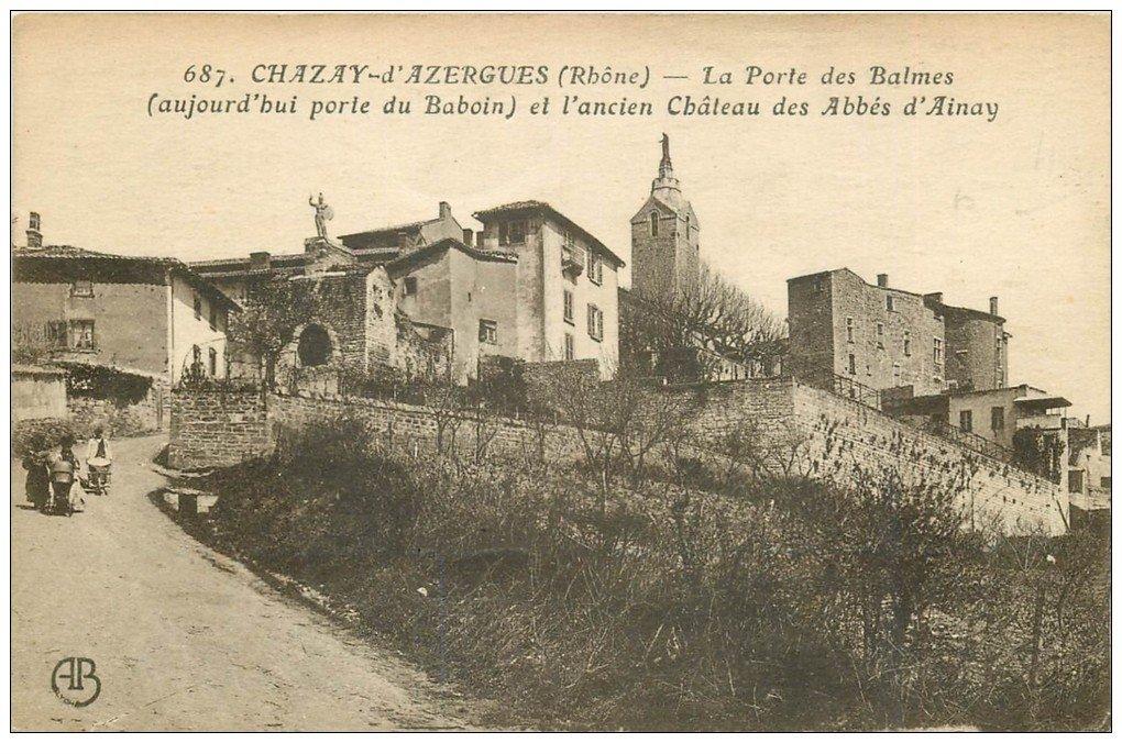 carte postale ancienne 69 CHAZAY-D'AZERGUES. Porte des Balmes Château des Abbés d'Ainay 1922