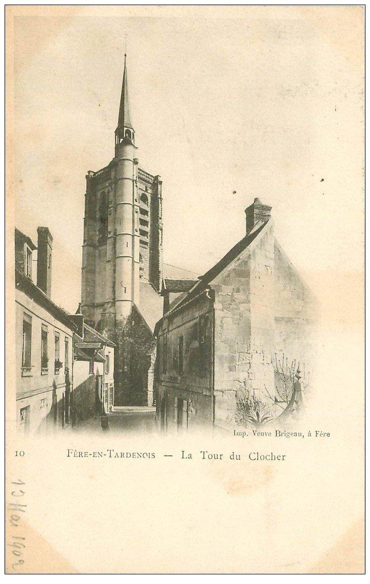 carte postale ancienne 02 FERE-EN-TARDENOIS. La Tour du Clocher 1902