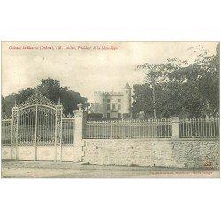carte postale ancienne 26 CHATEAU DE MAZENC à Loubet Président de la République 1905