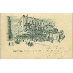carte postale ancienne 82 MONTAUBAN. Café de l'Europe Rue de la République 1903 d'après un dessin