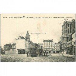 carte postale ancienne 93 AUBERVILLIERS. Terminus des Tramway sur la Place devant la Mairie et l'Eglise 1916