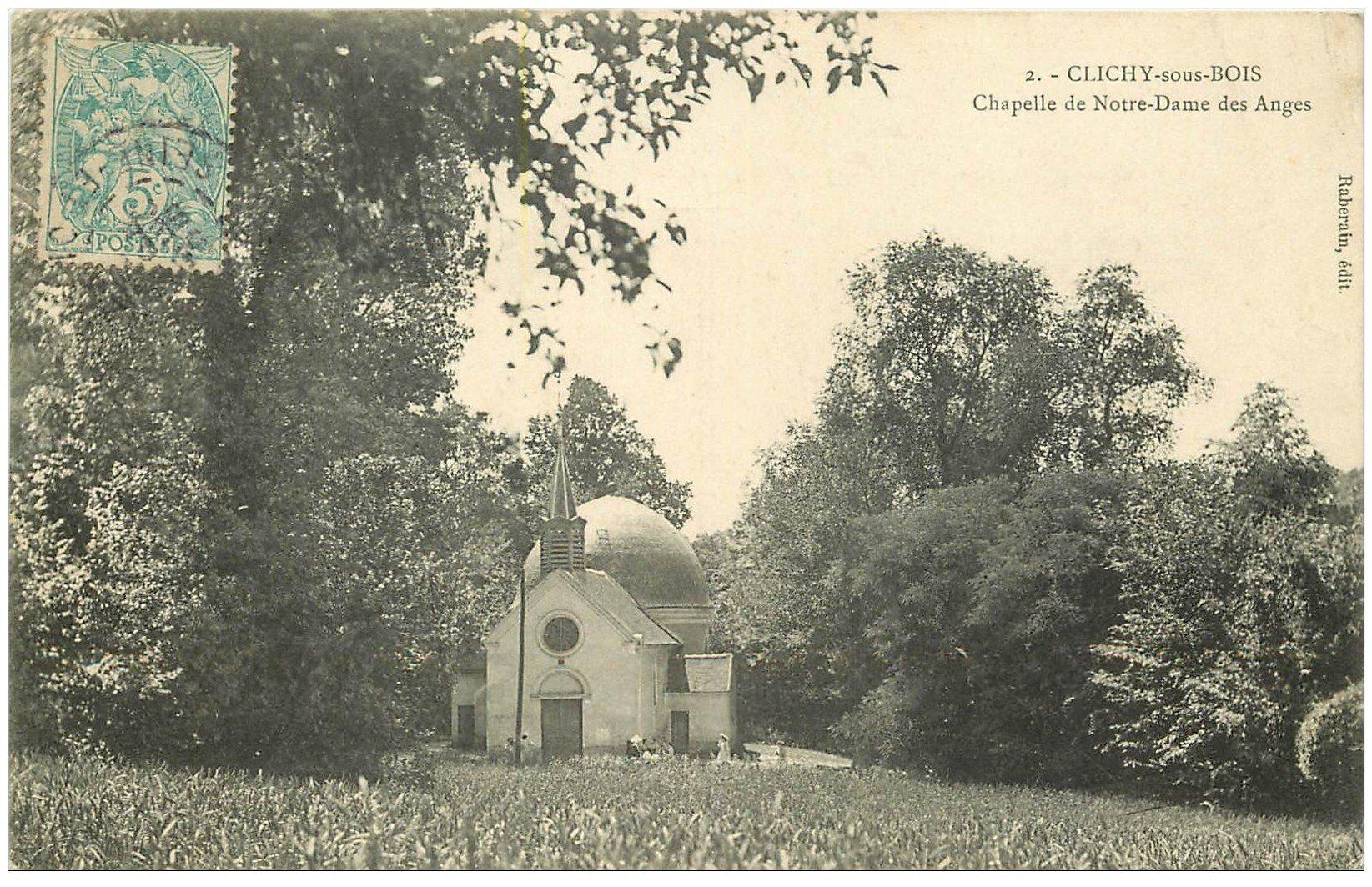 carte postale ancienne 93 CLICHY SOUS BOIS. Chapelle Notre Dame des Anges 1905