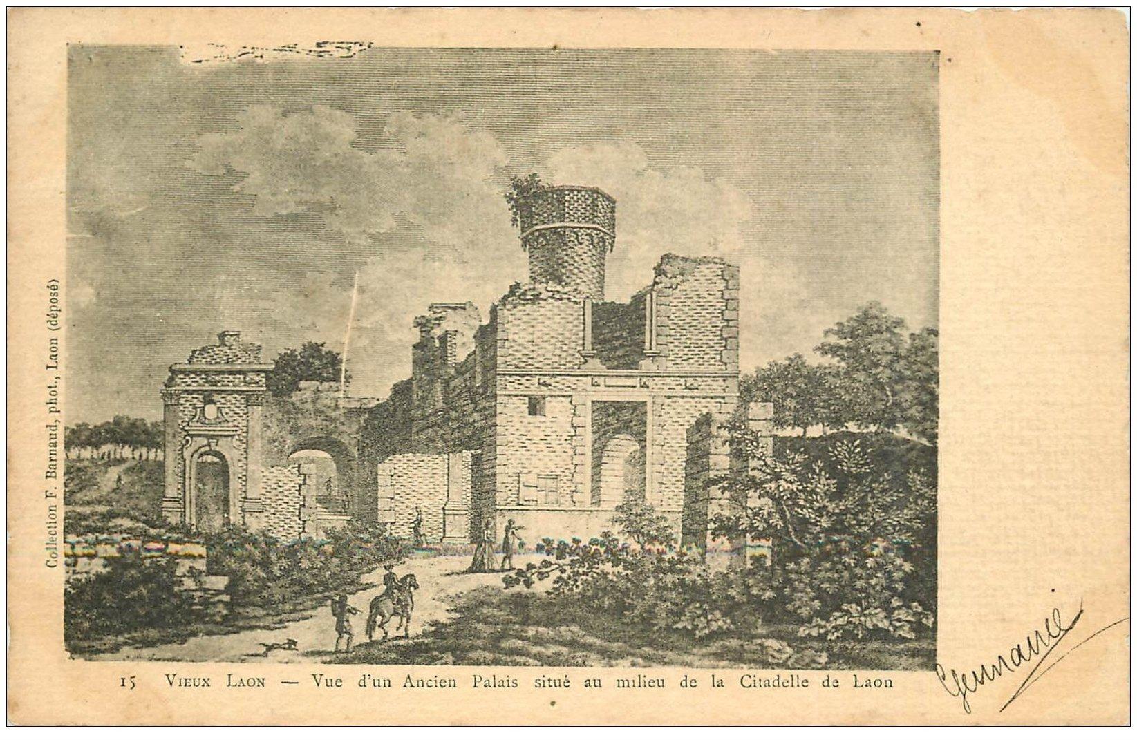carte postale ancienne 02 LAON. Ancien Palais et Citadelle. 1903 papier velin. Collection Barnaud