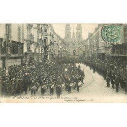 45 ORLEANS. Fêtes Jeanne d'Arc. Le Régiment d'Infanterie 1907