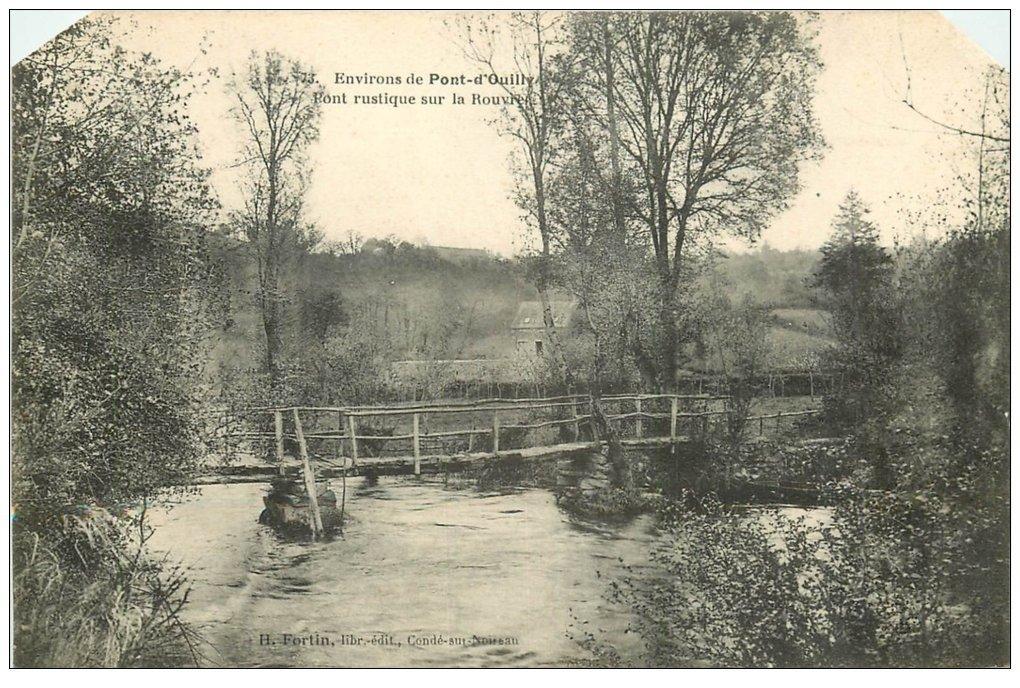 carte postale ancienne 14 PONT-D'OUILLY. Pont rustique sur la Rouvre. Coins supérieurs bisautés...