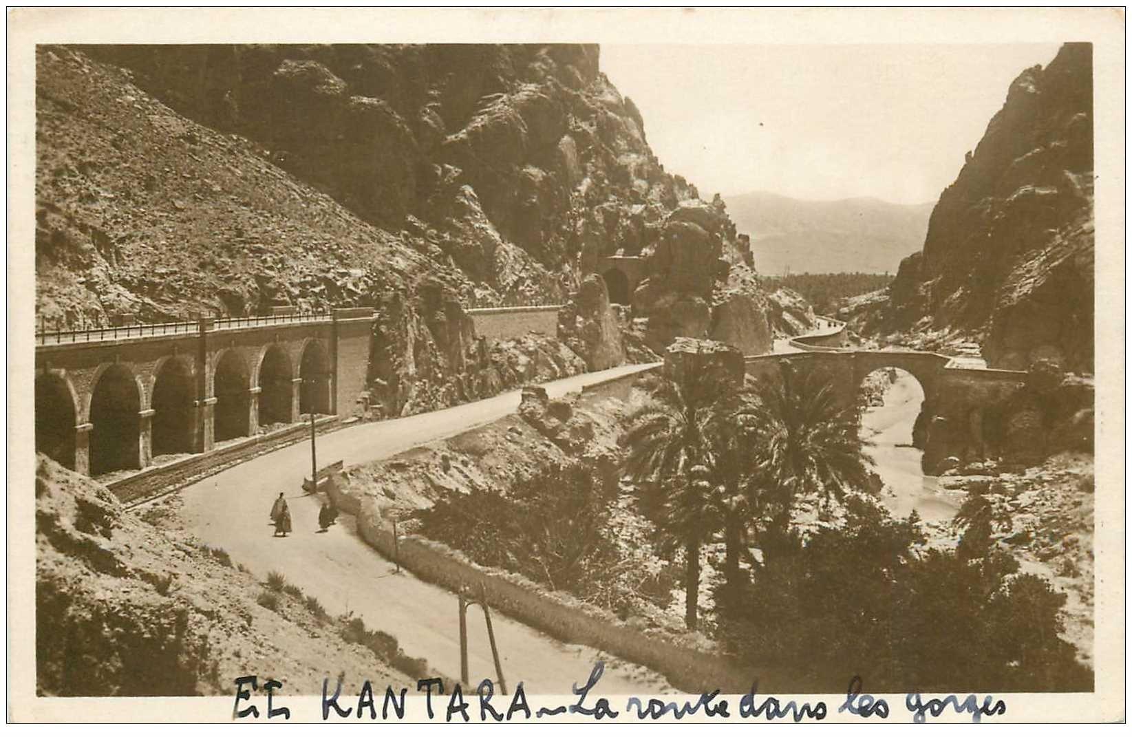 carte postale ancienne Algérie. EL KANTARA. Porte du Désert et Pont Romain dans les Gorges