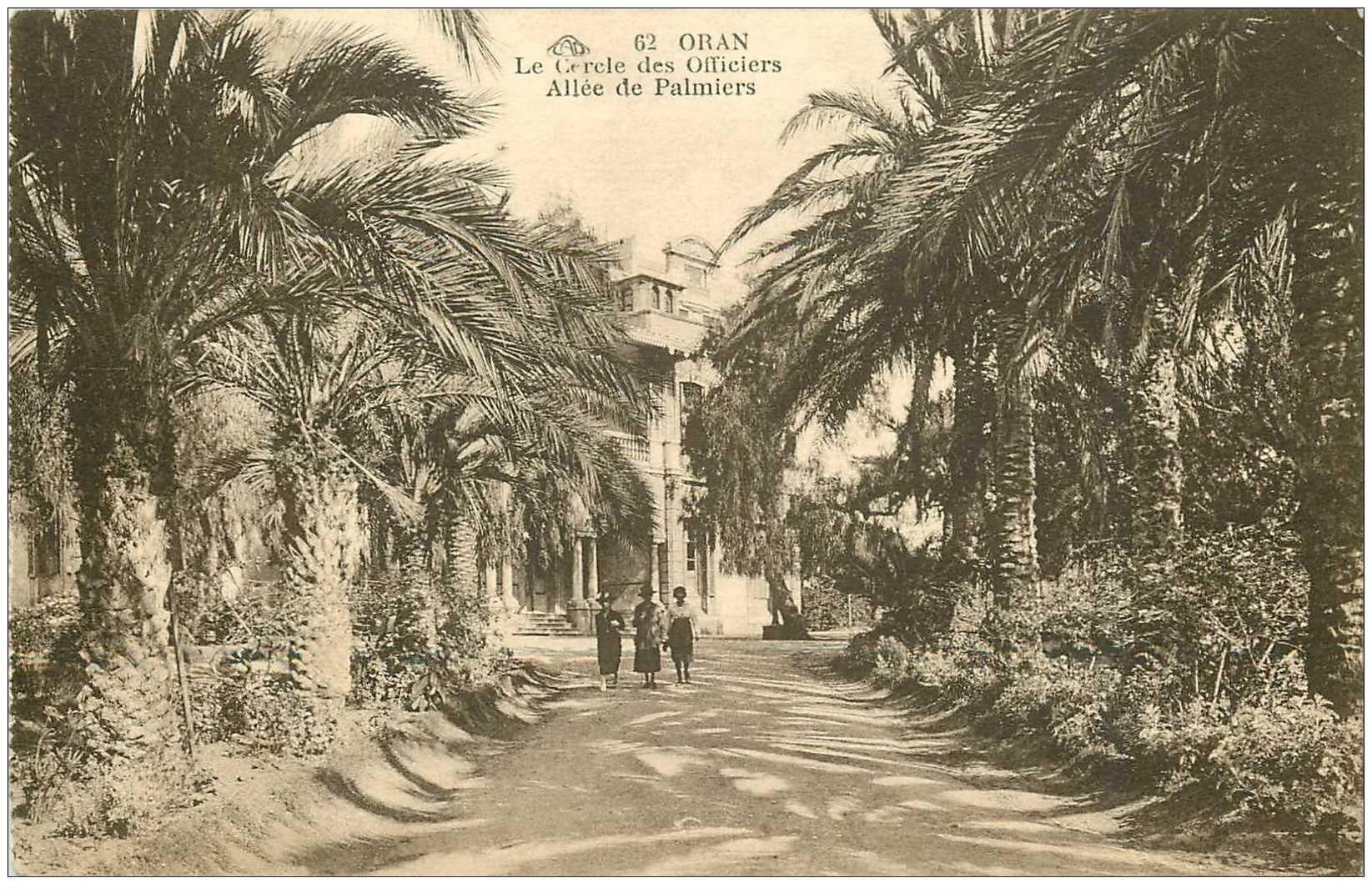 carte postale ancienne Algérie. ORAN. Cercle des Officiers Allée de Palmiers