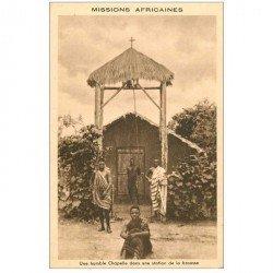 carte postale ancienne COTE D'IVOIRE. Une humble Chapelle dans une station de la Brousse. des Missions Africaines