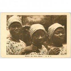 carte postale ancienne BENIN. Mission des Pères Blancs. Trois jolies femmes indigènes
