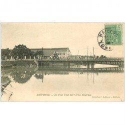 carte postale ancienne VIET-NAM. Haïphong. Pont Paul Bert et Casernes 1905