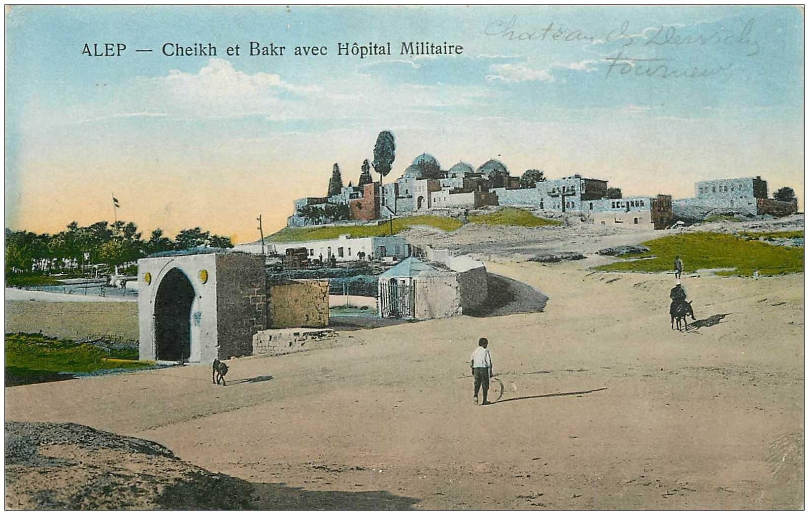 carte postale ancienne SYRIE. Alep. Cheikh et Bakr avec Hôpital Militaire 1922