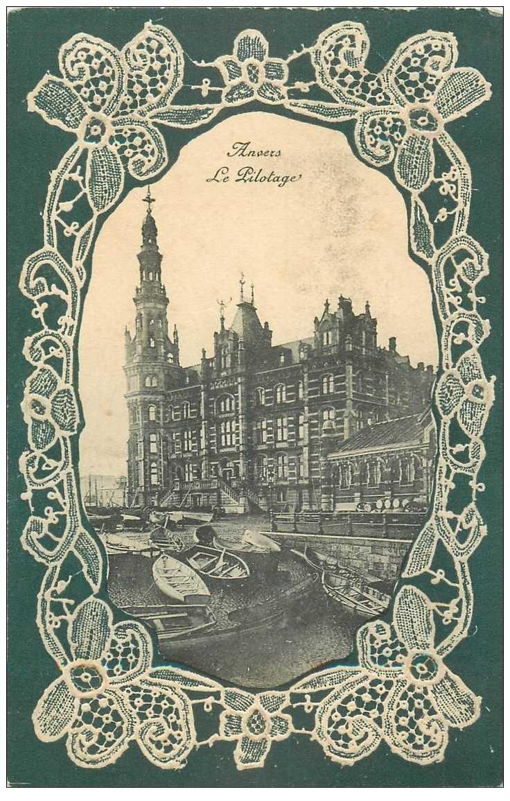 carte postale ancienne ANVERS. Carte gaufrée en relief. Le Pilotage