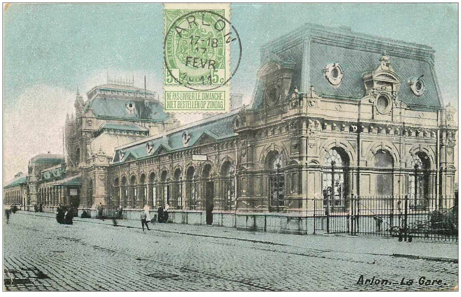 carte postale ancienne Belgique. ARLON la Gare 1911 expédiée au Tonkin