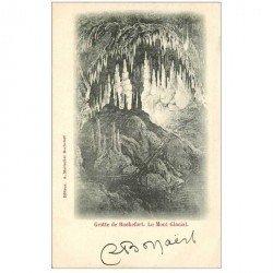 carte postale ancienne ROCHEFORT. Grotte le Mont Glacial 1902