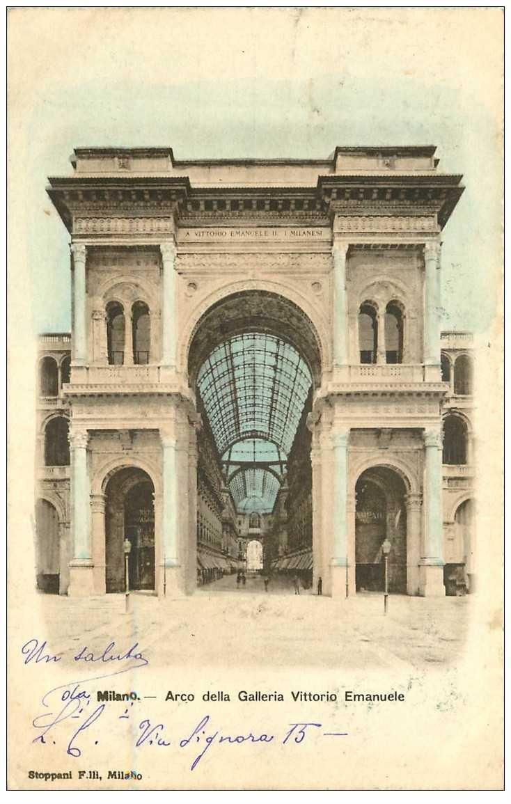 carte postale ancienne ITALIA. Milano. 1899 Arco della Galleria Vittorio Emanuele 1899