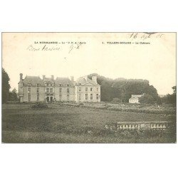 carte postale ancienne 14 VILLERS-BOCAGE. Le Château 1905