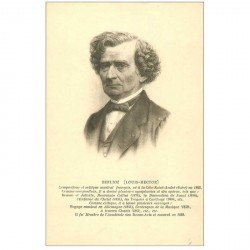 carte postale ancienne CELEBRITES. Compositeur Berlioz