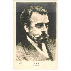 carte postale ancienne CELEBRITES. Compositeur Lalo. Verso blanc et vierge