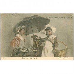 carte postale ancienne METIERS. La Marchande de Marée Poissonnière 1905. C'est frais allez !..