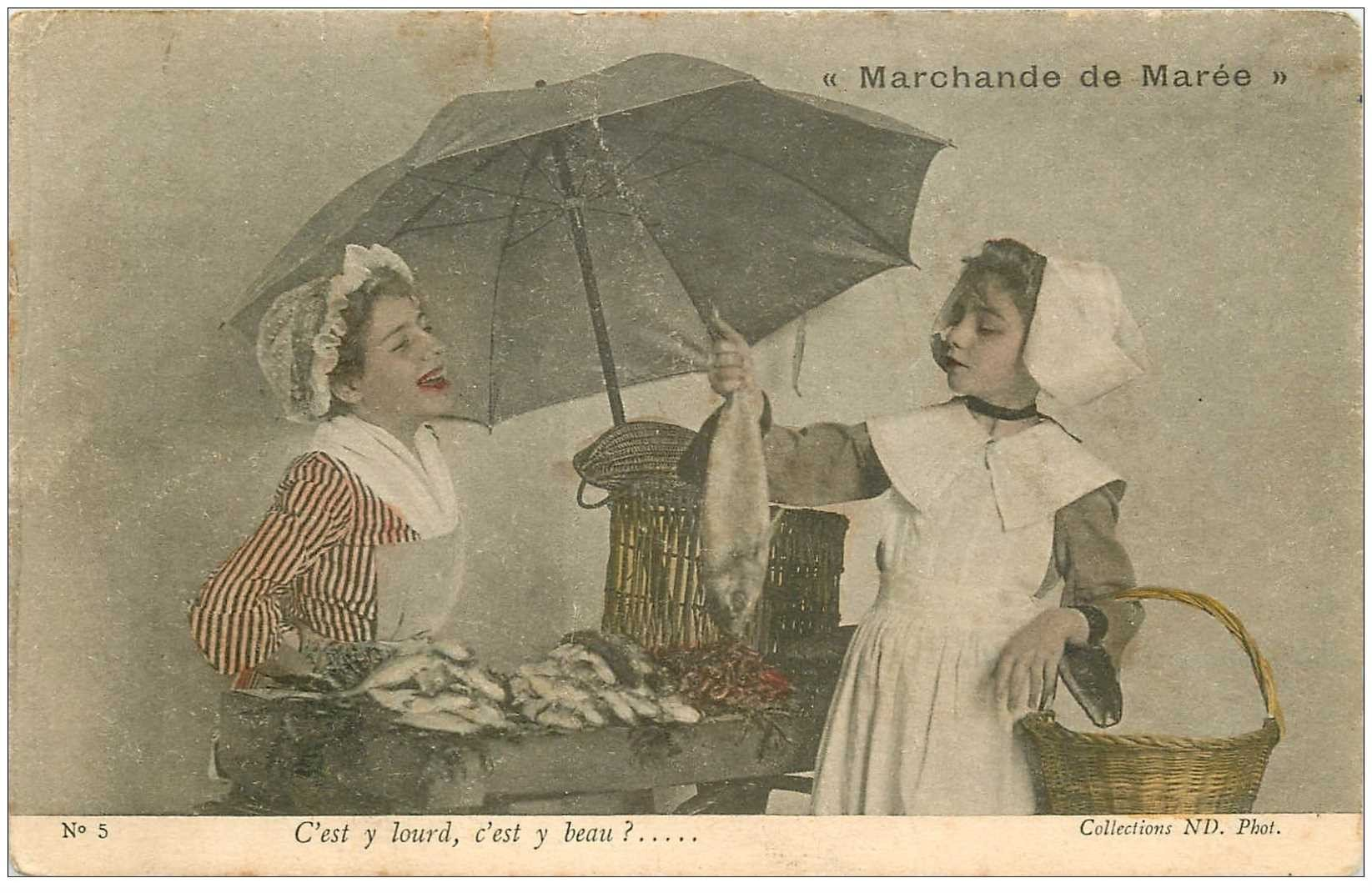 carte postale ancienne METIERS. La Marchande de Marée Poissonnière 1905. C'est y lourd c'est y beau ?...