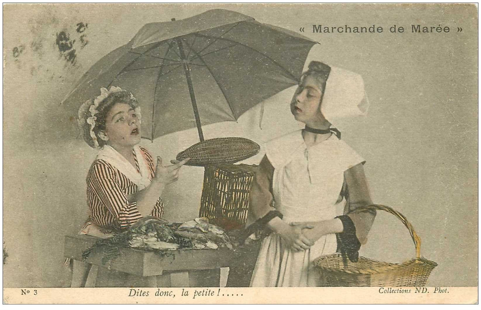 carte postale ancienne METIERS. La Marchande de Marée Poissonnière 1905. Dîtes donc la petite !...