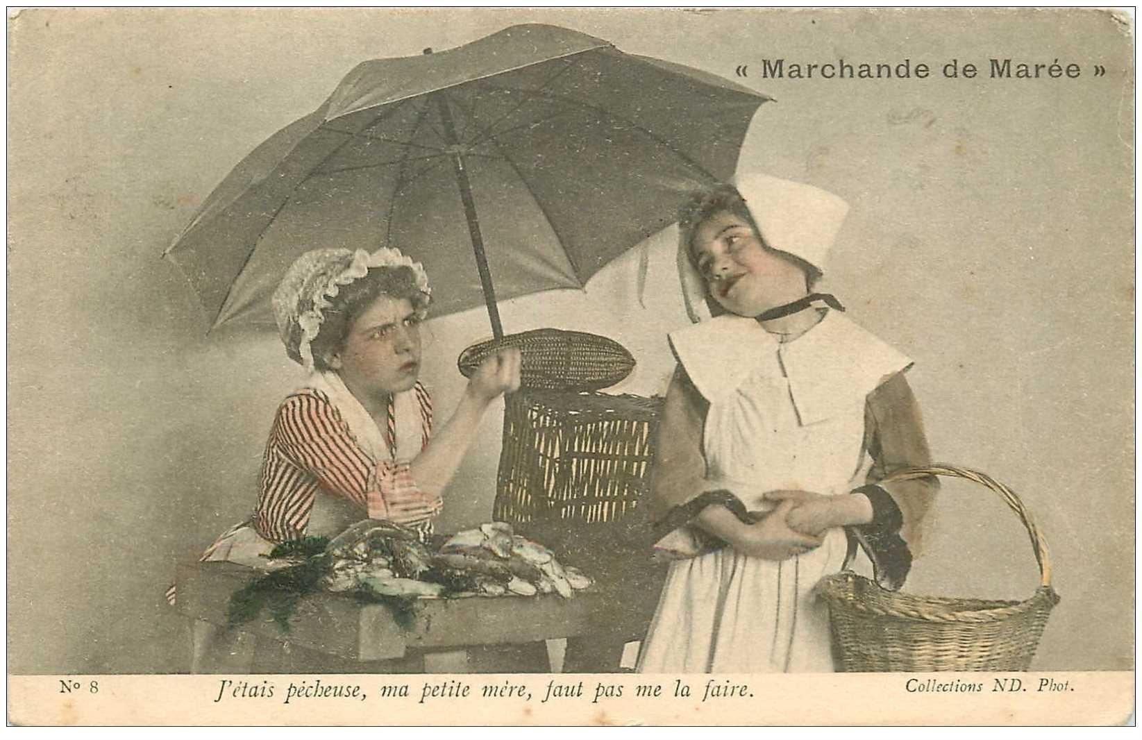 carte postale ancienne METIERS. La Marchande de Marée Poissonnière 1905. J'étais Pêcheuse ma petite mère faut pas me la faire