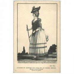 carte postale ancienne LA MODE. Histoire du Costume de Louix XVI au Second Empire. Femme de Qualité.