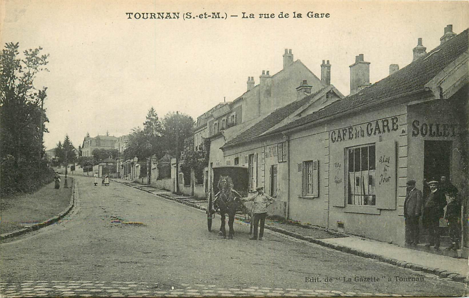 77 TOURNAN-EN-BRIE. Attelage devant le Café Sollet Rue de la Gare