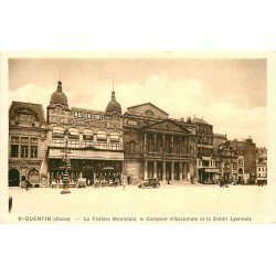 02 SAINT-QUENTIN. Théâtre, Comptoir d'Escompte et Crédit Lyonnais