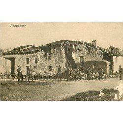 54 ABAUCOURT. Maison détruite avec militaires 1917