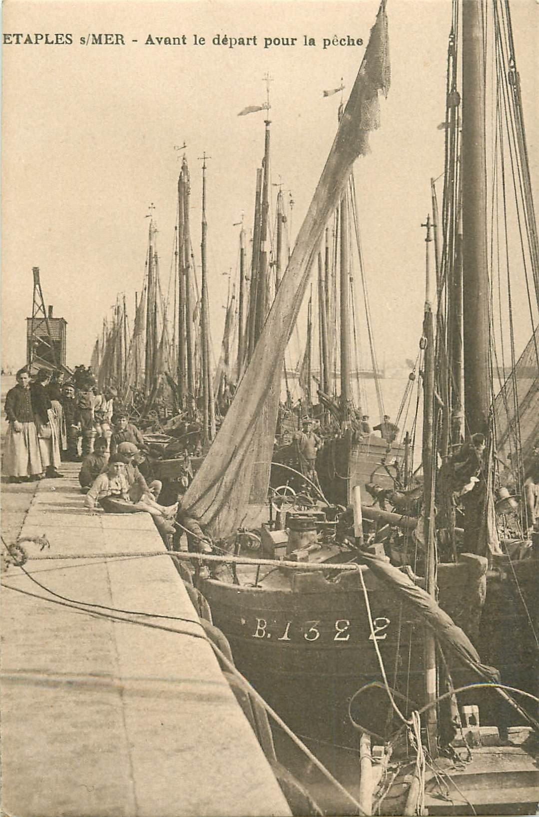 62 ETAPLES-SUR-MER. Avant le départ pour la Pêche. Pêcheurs et bateaux. Métiers de la Mer