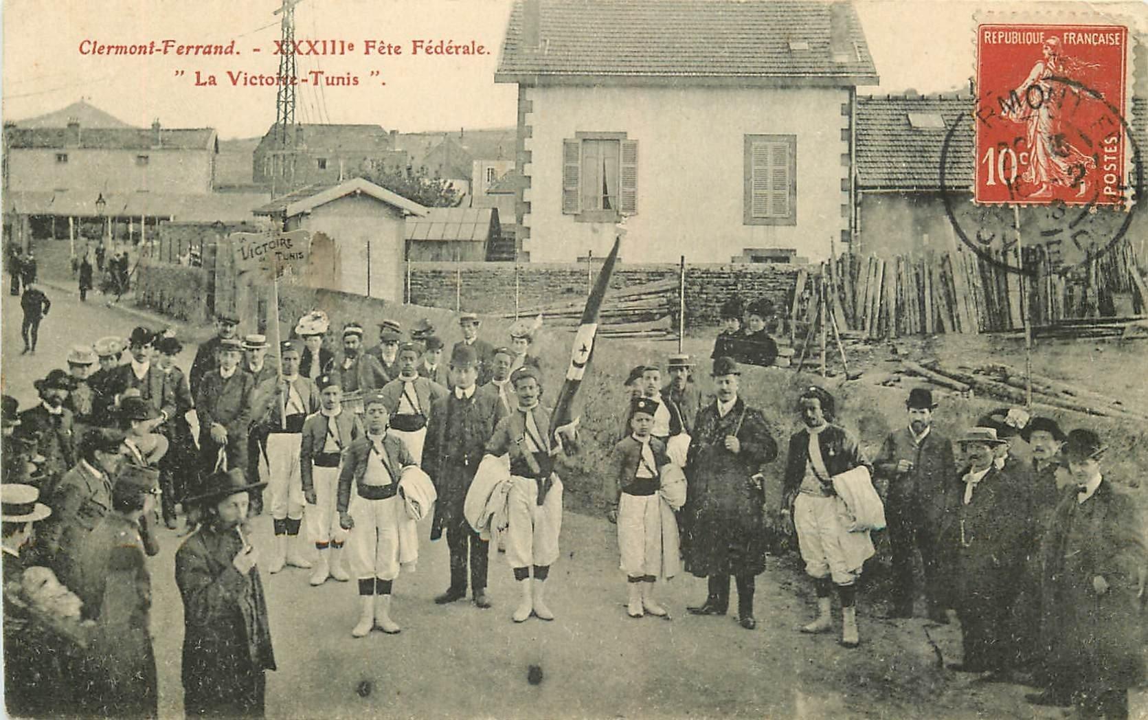 WW 63 CLERMONT-FERRAND. La Victoire-Tunis Fête Fédérale 1908