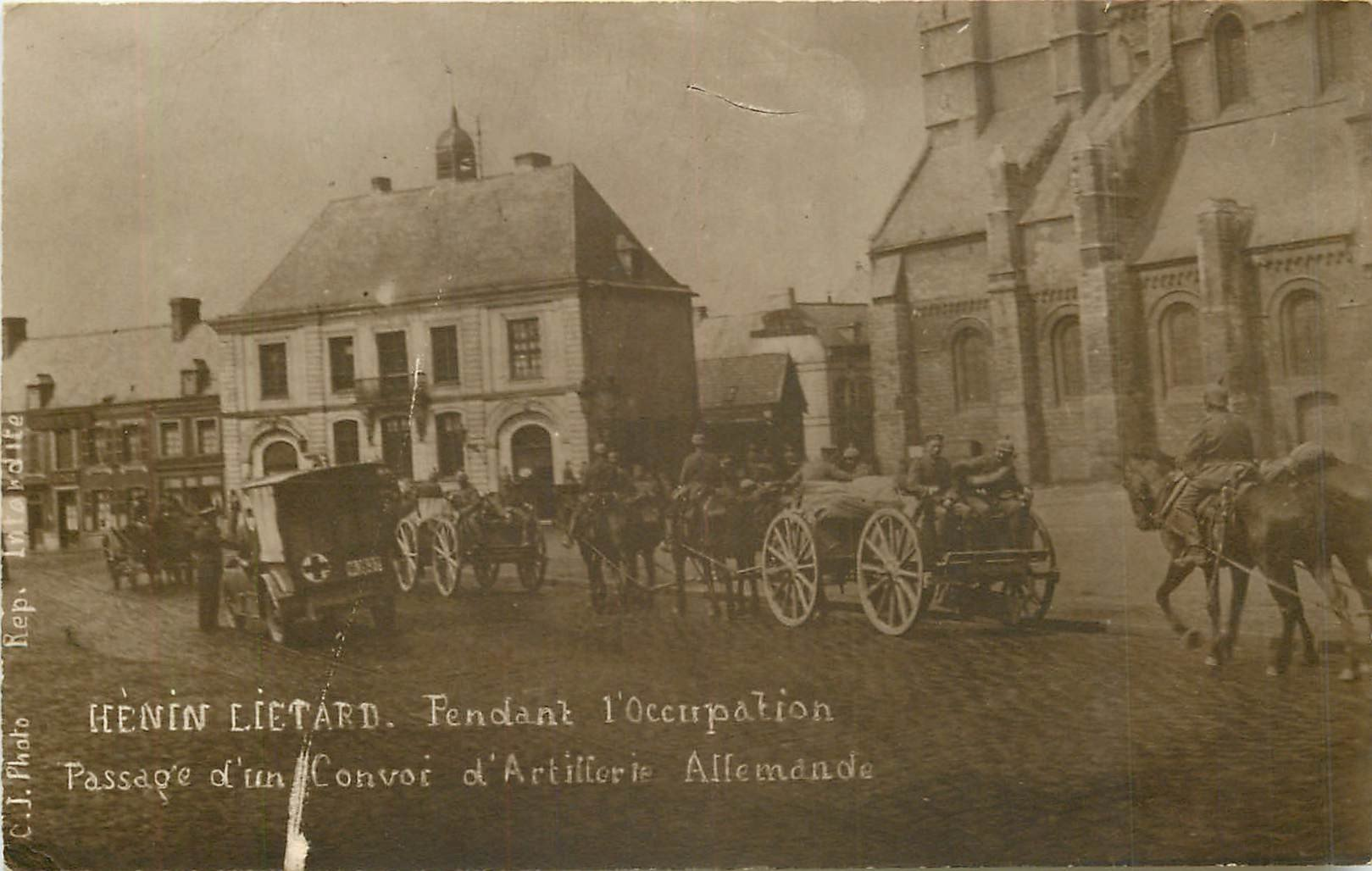 WW 62 HENIN LIETARD. Passage Convoi Atillerie pendant l'Occupation. Guerre 1914-18