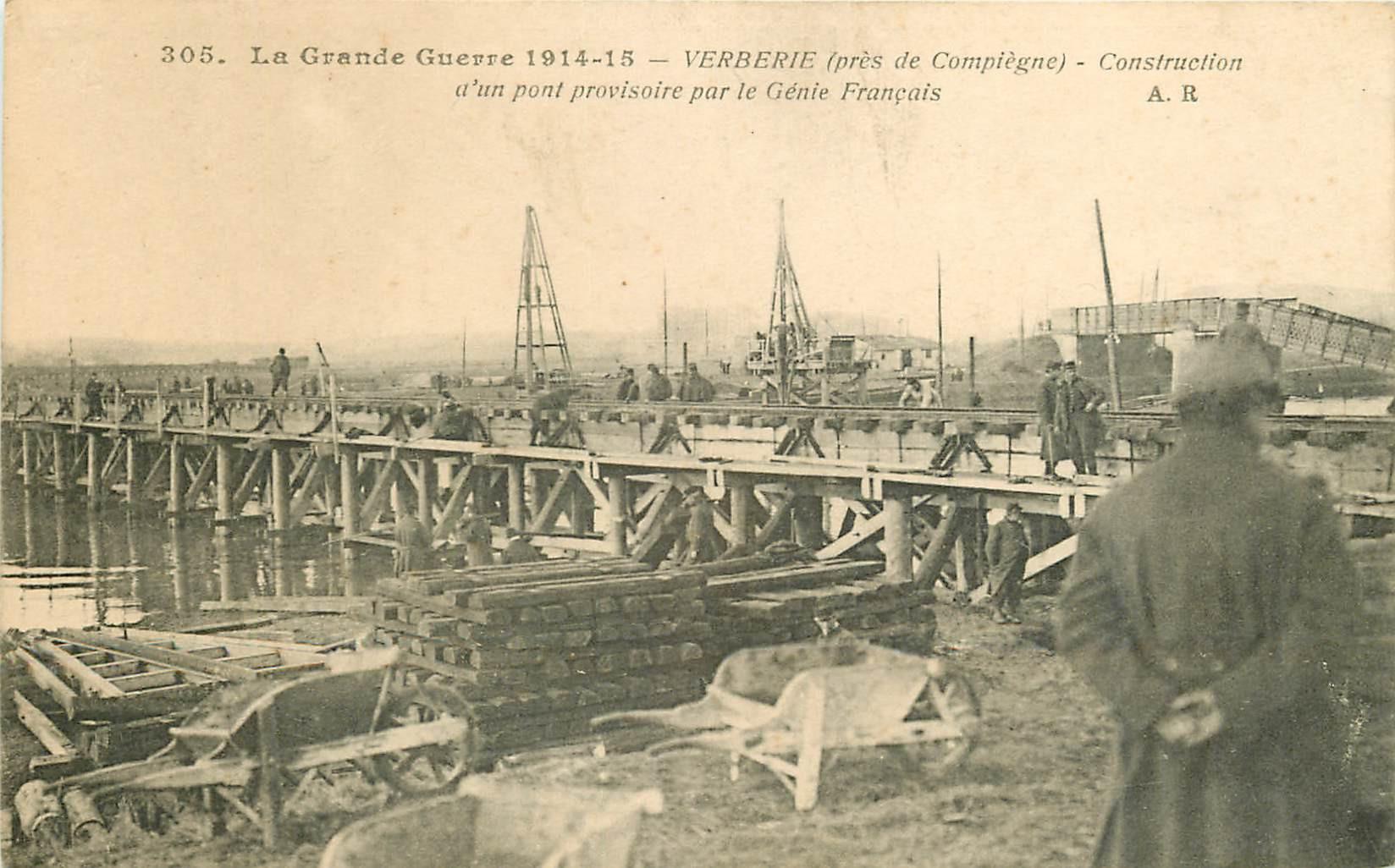 WW 60 VERBERIE. Construction d'un Pont provisoire par le Génie Français. Guerre 1914-18