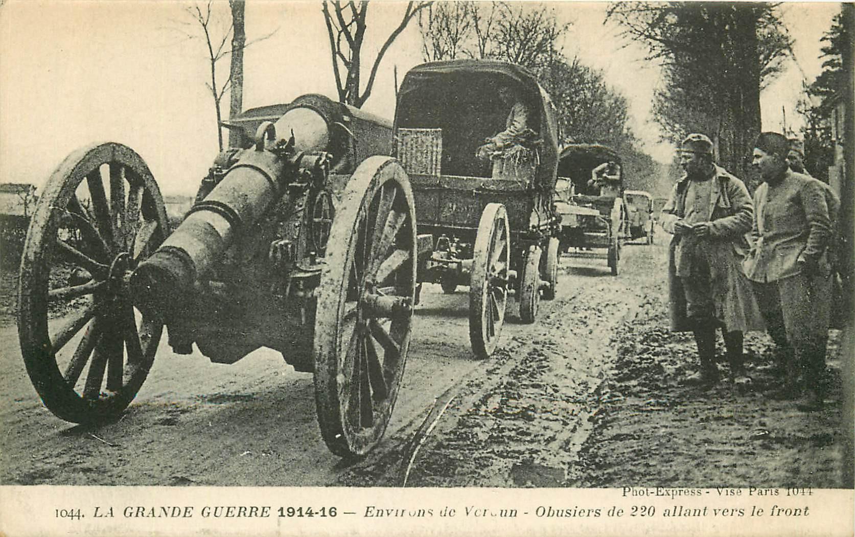 WW 55 VERDUN. Obusiers de 220 allant vers le Front. Guerre 1914-18